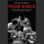 Kimball passed away earlier this year. What better way to pay tribute to his memory than by immersing yourself in his magnum opus as he tells the tale of Leonard, Hearns, Hagler and Duran in boxing's golden era.