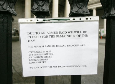 A notice outside the Bank of Ireland on College Green in Dublin yesterday.
