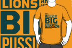'Lions Are Just Big Pussies' t-shirts going down a storm in Australia